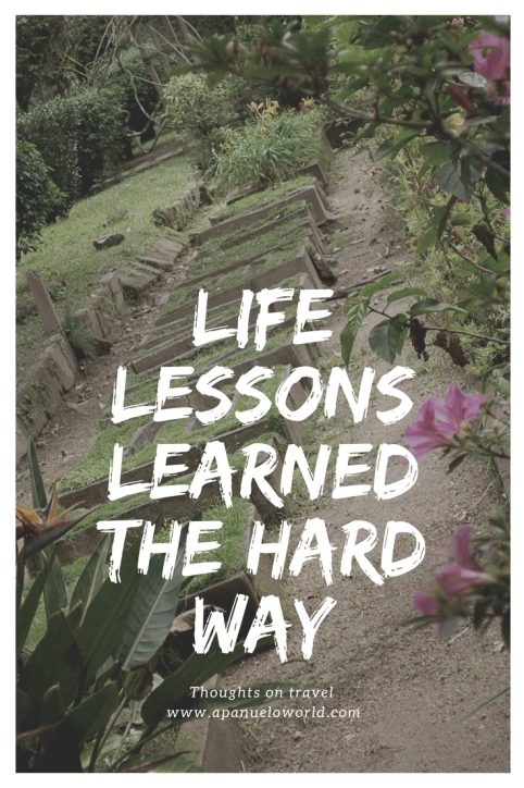 Life Lessons learned the hard way
